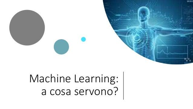 Machine Learning: a cosa servono?