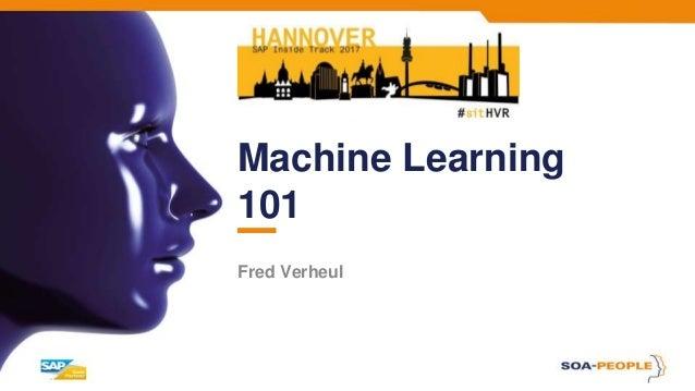 Machine Learning 101 Fred Verheul