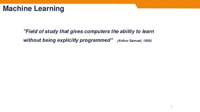 """Machine Learning """"Field of study that gives computers the ability to learn without being explicitly programmed"""" (Arthur Sa..."""