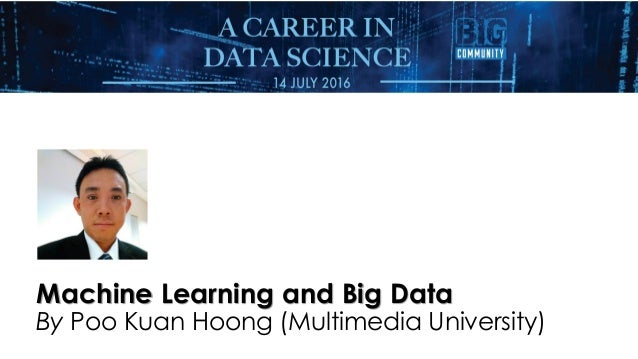 Machine Learning and Big Data By Poo Kuan Hoong (Multimedia University)