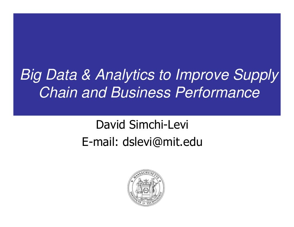 Big Data & Analytics to Improve Supply Chain and Business Performance
