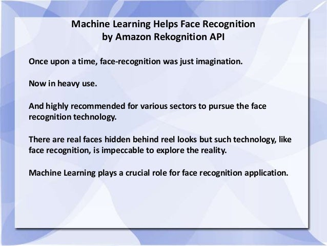 Machine Learning Helps Face Recognition by Amazon Rekognition API Once upon a time, face-recognition was just imagination....