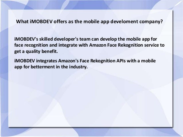 What iMOBDEV offers as the mobile app develoment company? iMOBDEV's skilled developer's team can develop the mobile app fo...