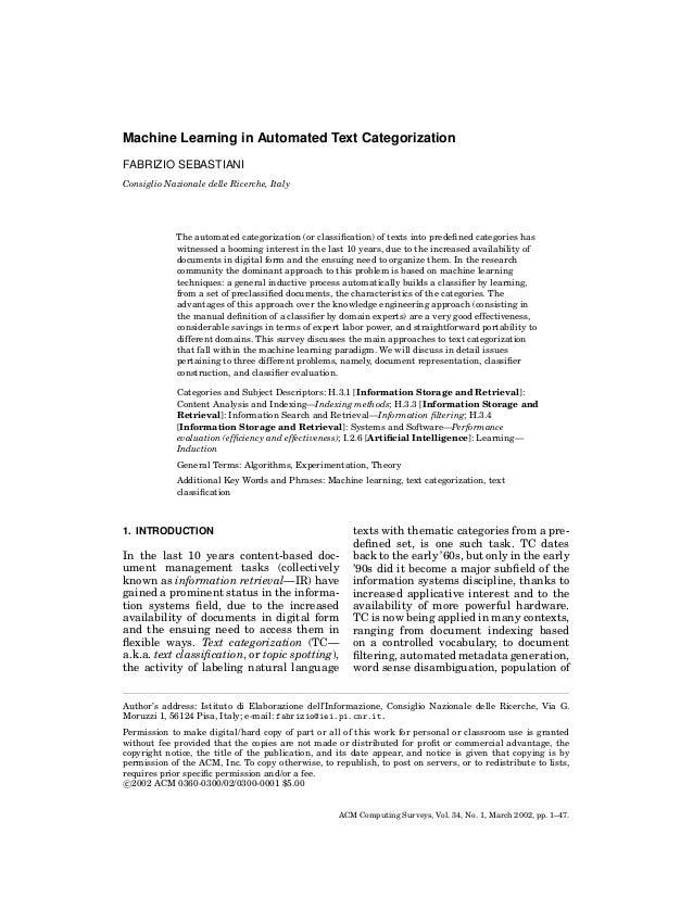 Machine Learning in Automated Text Categorization FABRIZIO SEBASTIANI Consiglio Nazionale delle Ricerche, Italy  The autom...