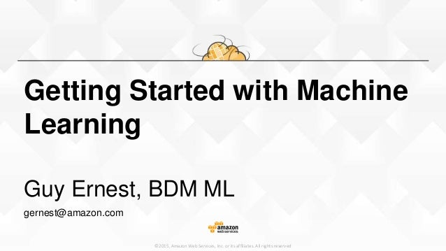 Predictive Analytics Getting Started With Amazon Machine Learning