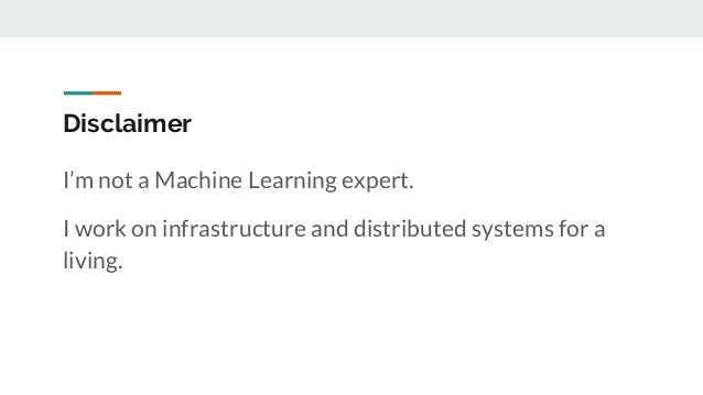 Disclaimer I'm not a Machine Learning expert. I work on infrastructure and distributed systems for a living.
