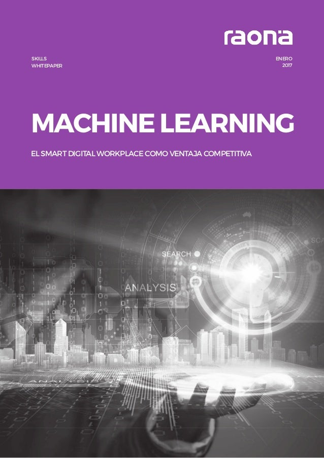 MACHINE LEARNING EL SMART DIGITAL WORKPLACE COMO VENTAJA COMPETITIVA SKILLS WHITEPAPER ENERO 2017