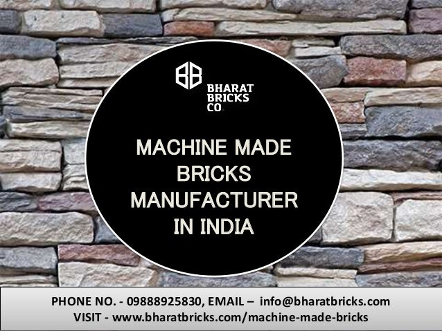 MACHINE MADE BRICKS MANUFACTURER IN INDIA PHONE NO. - 09888925830, EMAIL – info@bharatbricks.com VISIT - www.bharatbricks....