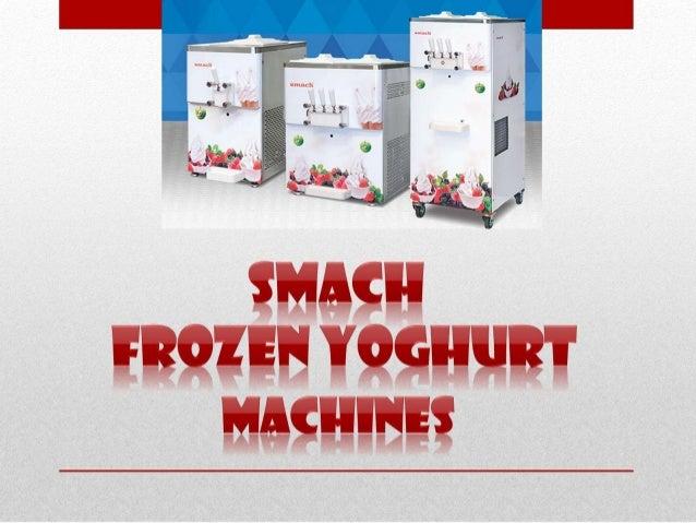Smach and Taylor Frozen Yoghurt Machines
