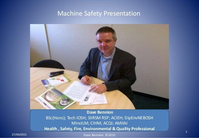 Dave Bennion BSc(Hons); Tech IOSH; SIIRSM RSP; ACIEH; DipEnvNEBOSH MInstLM; CIHM; ACQI; AMIIAI Health , Safety, Fire, Envi...