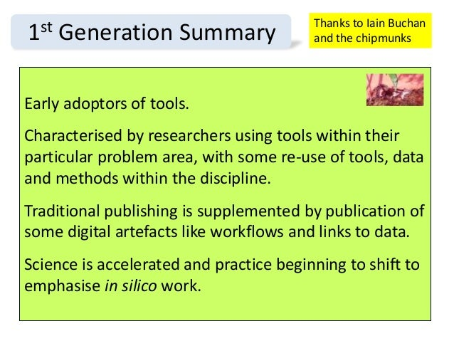 Early adoptors of tools. Characterised by researchers using tools within their particular problem area, with some re-use o...