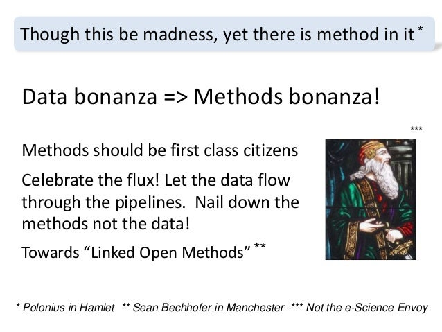 Methods should be first class citizens Celebrate the flux! Let the data flow through the pipelines. Nail down the methods ...