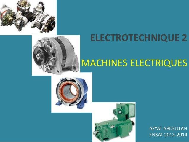 ELECTROTECHNIQUE 2 MACHINES ELECTRIQUES AZYAT ABDELILAH ENSAT 2013-2014