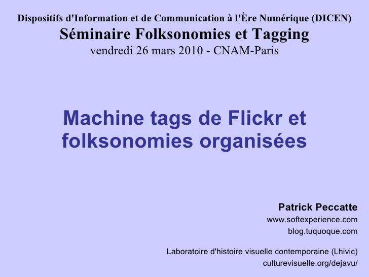 Dispositifs d'Information et de Communication à l'Ère Numérique (DICEN)         Séminaire Folksonomies et Tagging         ...