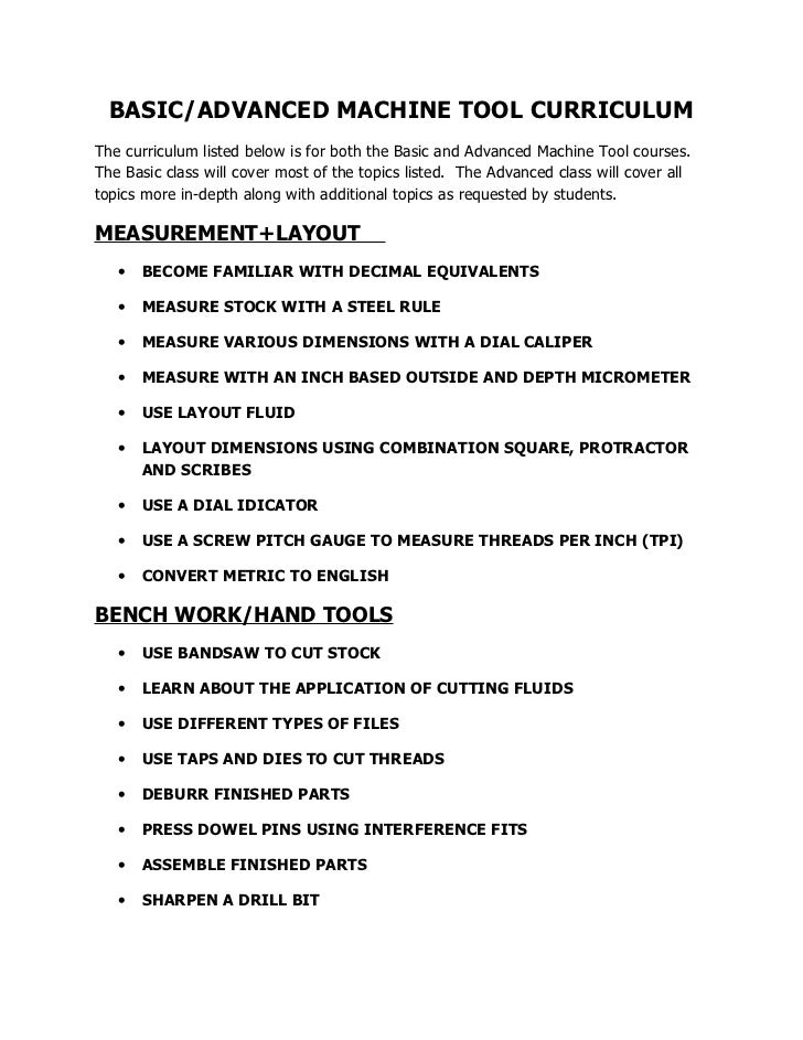 BASIC/ADVANCED MACHINE TOOL CURRICULUMThe curriculum listed below is for both the Basic and Advanced Machine Tool courses....