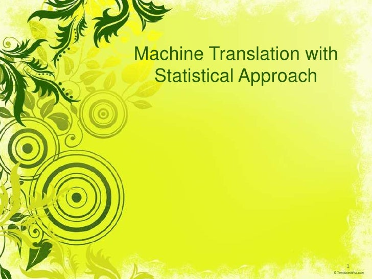 Machine Translation withStatisticalApproach<br />1<br />