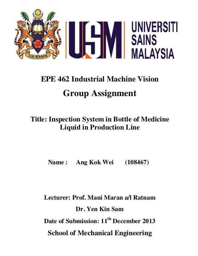 EPE 462 Industrial Machine Vision Group Assignment Title: Inspection System in Bottle of Medicine Liquid in Production Lin...