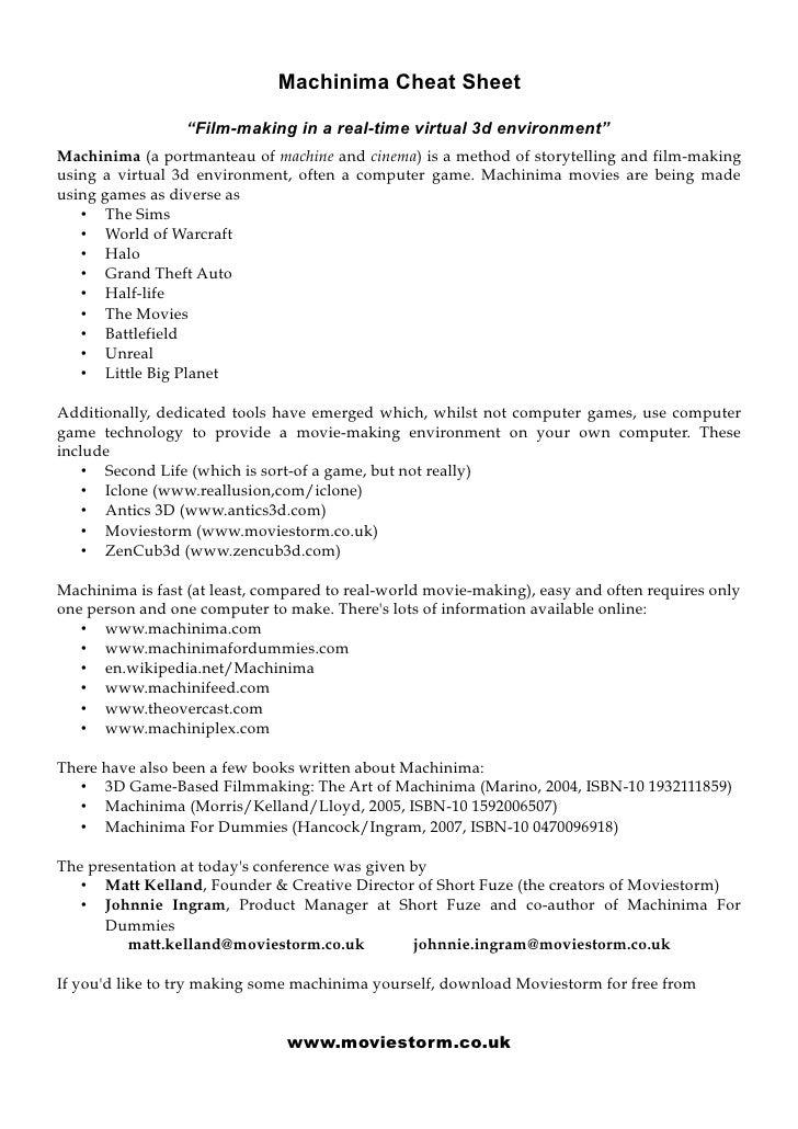 "Machinima Cheat Sheet                   ""Film-making in a real-time virtual 3d environment"" Machinima (a portmanteau of ma..."