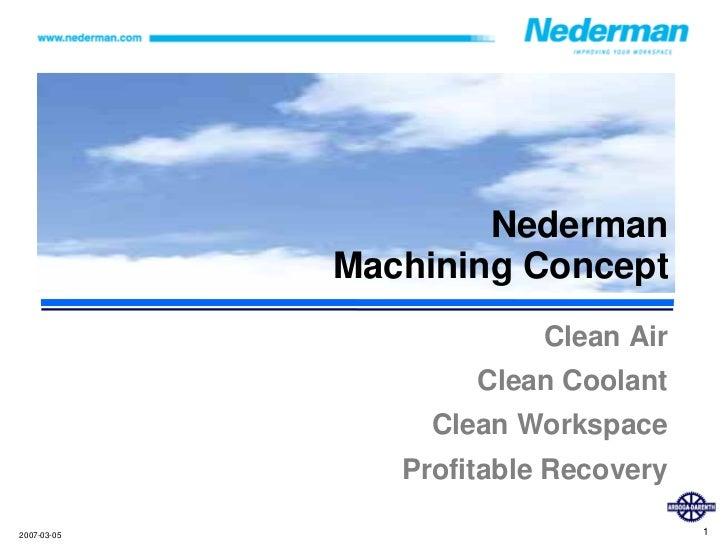 Nederman              Machining Concept                           Clean Air                      Clean Coolant            ...