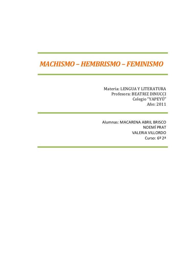 MACHISMO – HEMBRISMO – FEMINISMO                                                                                          ...