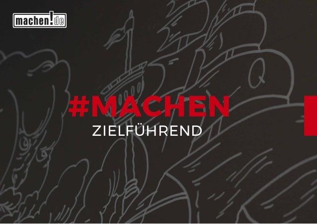 #MACHEN ZIELFÜHREND