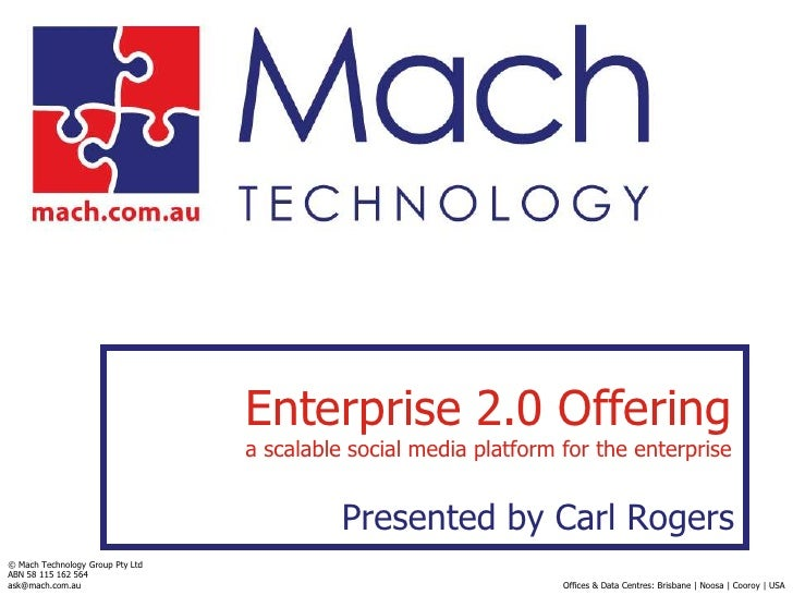 Enterprise 2.0 Offeringa scalable social media platform for the enterprise<br />Presented by Carl Rogers<br />