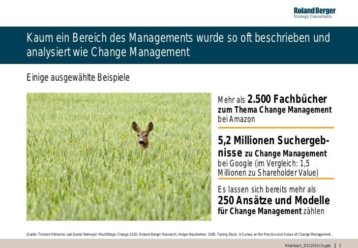 Kaum ein Bereich des Managements wurde so oft beschrieben undanalysiert wie Change ManagementEinige ausgewählte Beispiele ...