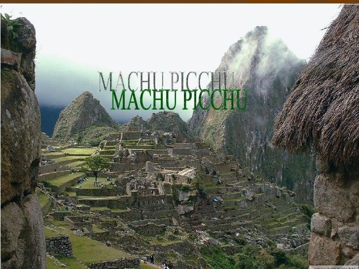 Machu Picchu MACHU PICCHU