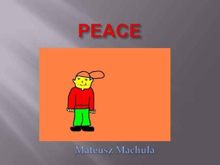 Peace by Mateusz M.