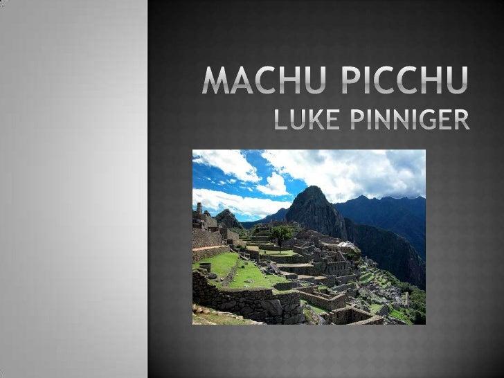 MachuPicchuLuke Pinniger<br />