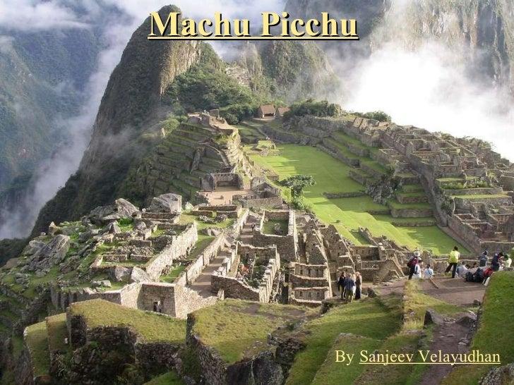 Machu Picchu   By  Sanjeev Velayudhan