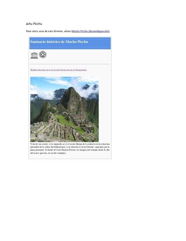 achu Picchu Para otros usos de este término, véase Machu Picchu (desambiguación).  Santuario histórico de Machu Picchu  No...