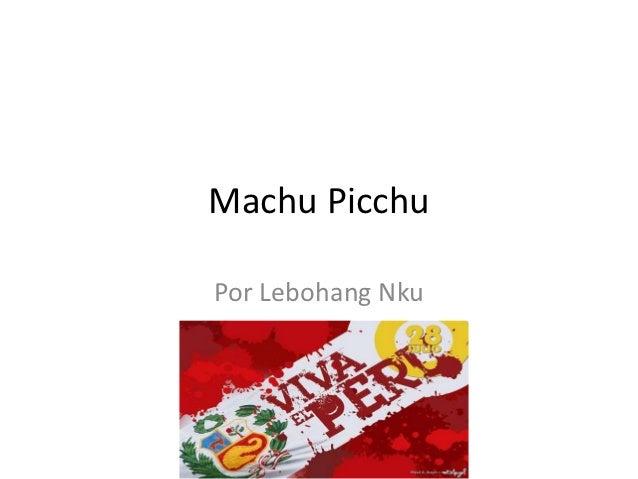 Machu PicchuPor Lebohang Nku