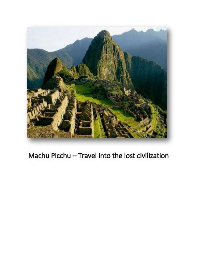 Machu Picchu – Travel into the lost civilization