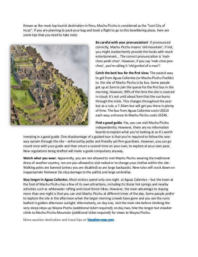 """Known as the most top tourist destination in Peru, Machu Picchu is considered as the """"Lost City of Incas"""". If you are plan..."""