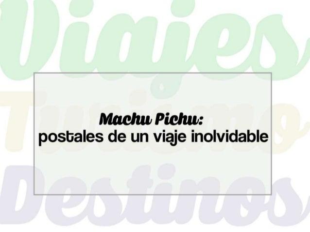 """Machu Picchu, que en quechua significa """"montaña vieja"""", es uno de los sitios arqueológicos más importantes del continente...."""