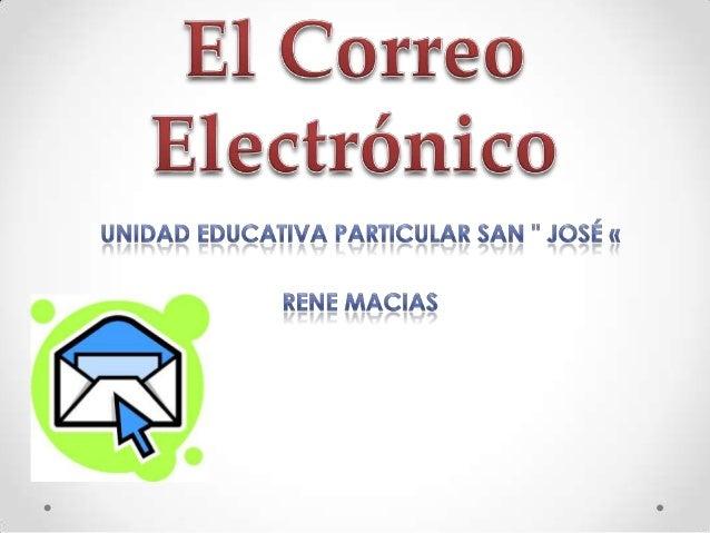 ¿Qué es y qué puedes hacer  con el Correo Electrónico?• En muchos aspectos, el correo electrónico o e-mail  (electrónico m...