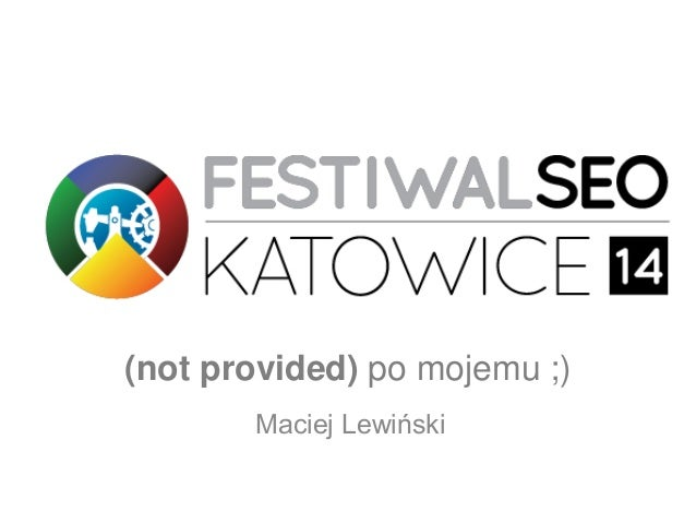 (not provided) po mojemu ;) Maciej Lewiński