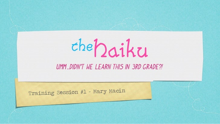 theHaiku         Umm...Didn't we learn this in 3rd grade?!Tr aining Session #1 - Mary Macin