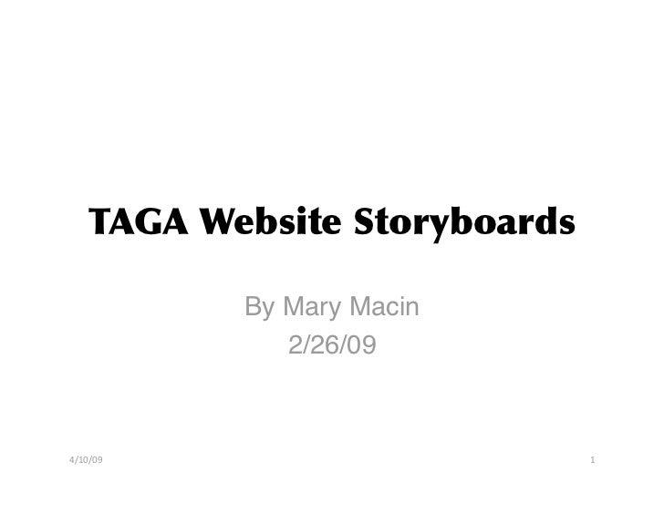TAGA Website Storyboards           By Mary Macin              2/26/094/10/09                       1