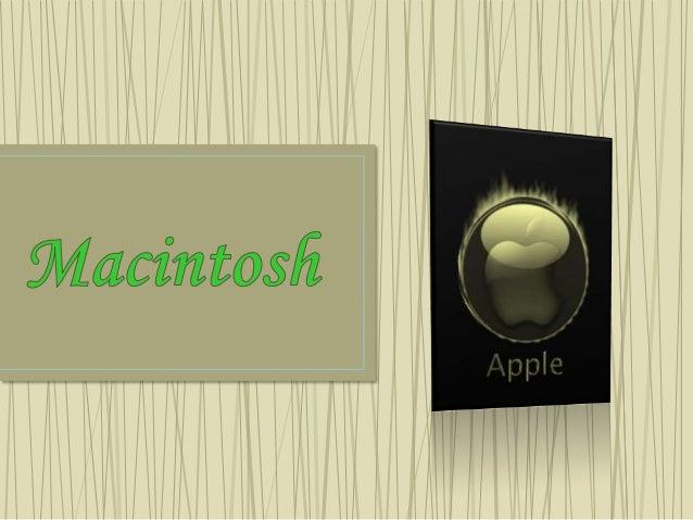 O que é o Macintosh?O Macintosh, ou Mac, é o nomedos computadorespessoais fabricados ecomercializados pelaempresa Apple In...