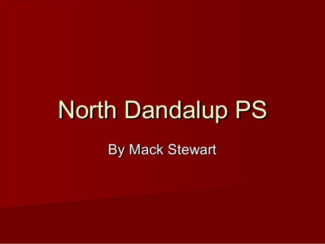 North Dandalup PSNorth Dandalup PS By Mack StewartBy Mack Stewart