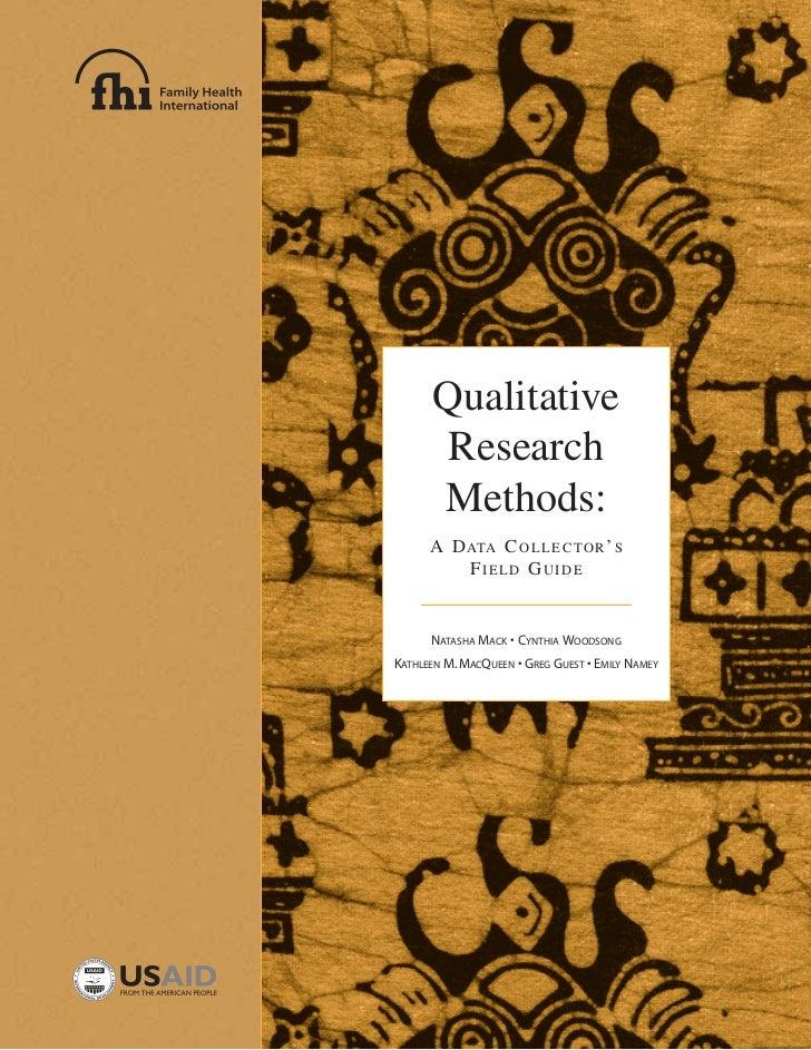 Qualitative       Research      Methods:      A D ATA C O L L E C T O R ' S          FIELD GUIDE      NATASHA MACK • CYNTH...