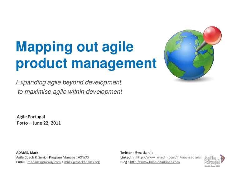 Mapping out agile product management<br />Expanding agile beyonddevelopment<br /> to maximise agile withindevelopment<br /...