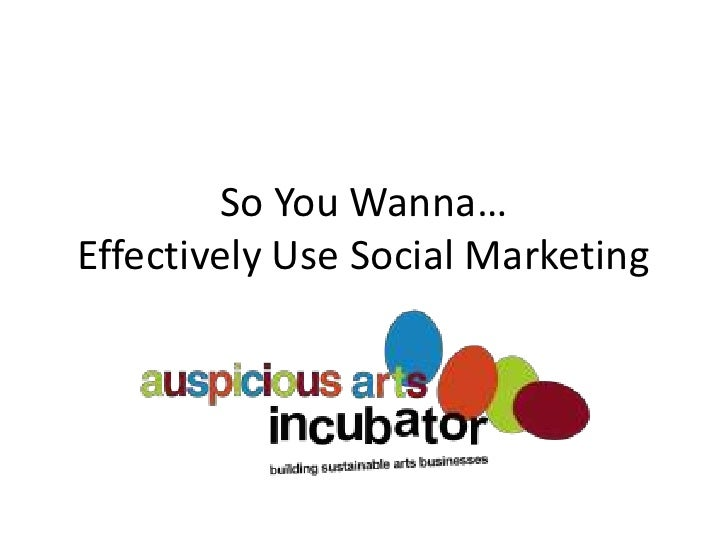So You Wanna… Effectively Use Social Marketing<br />