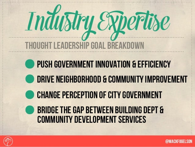 @Mackfogelson Industry Expertise thought leadership goal breakdown Push government innovation & efficiency Drive neighborh...