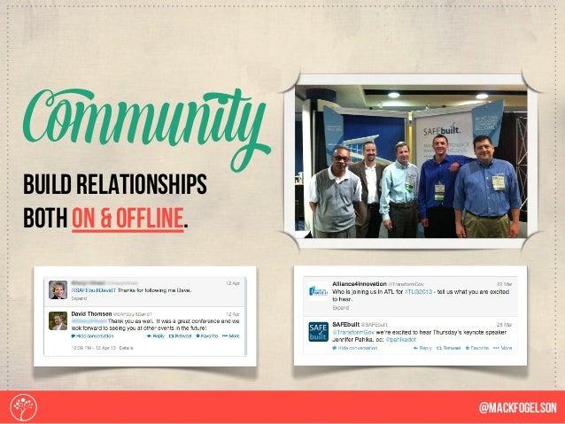 build relationships both on & offline. Community @Mackfogelson