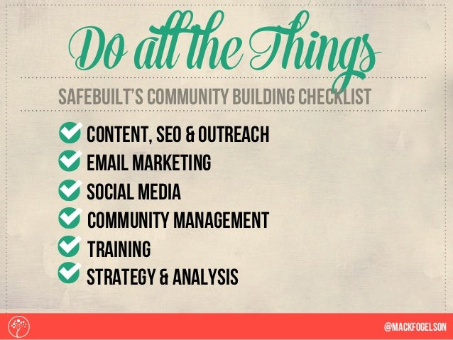 @Mackfogelson Do all the Things SAFEbuilt's community building checklist content, seo & outreach email marketing social me...