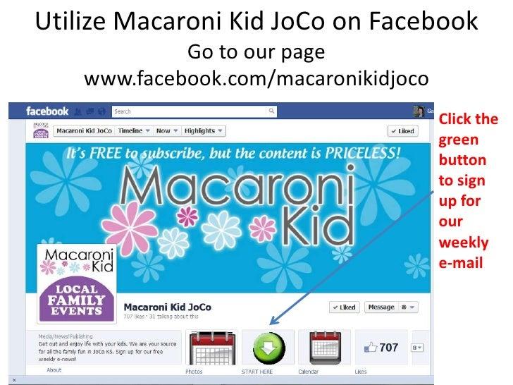 Utilize Macaroni Kid JoCo on Facebook             Go to our page    www.facebook.com/macaronikidjoco                      ...
