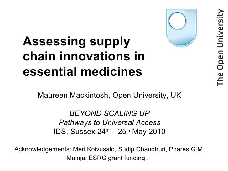 Maureen Mackintosh, Open University, UK BEYOND SCALING UP Pathways to Universal Access IDS, Sussex 24 th  – 25 th  May 201...